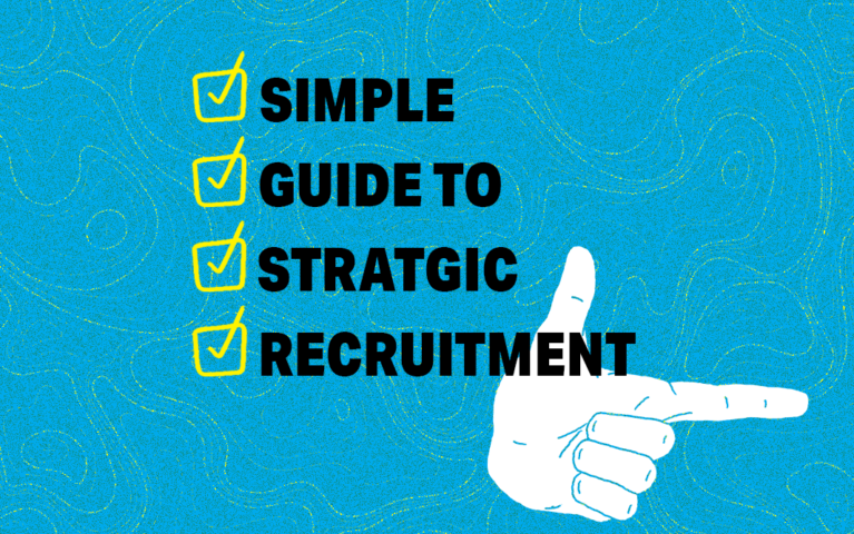 3 Step Guide to Strategic Recruitment