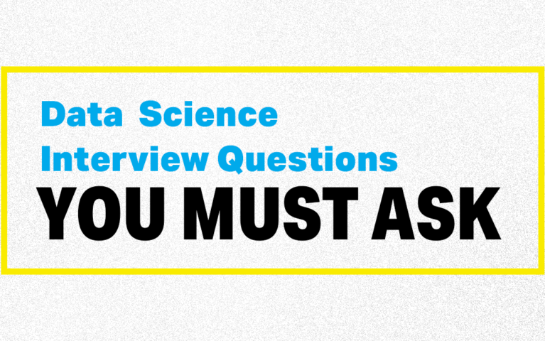 7 Data Science Interview Questions You Should Ask