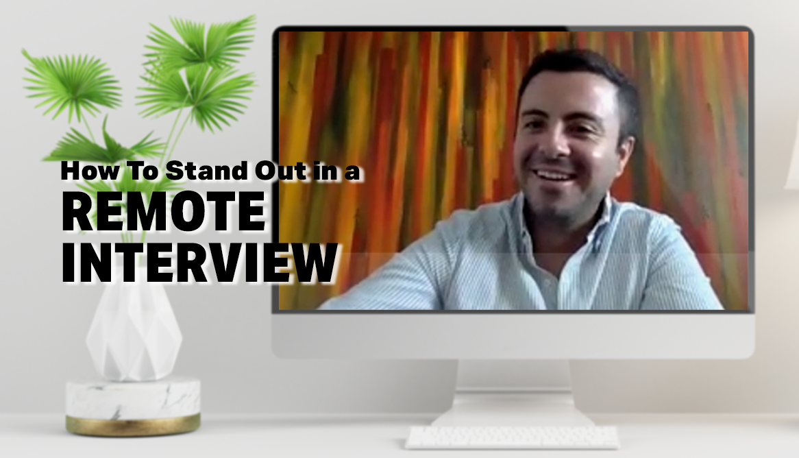 3 Tips That Will Make You Stand Out In A Remote Interview