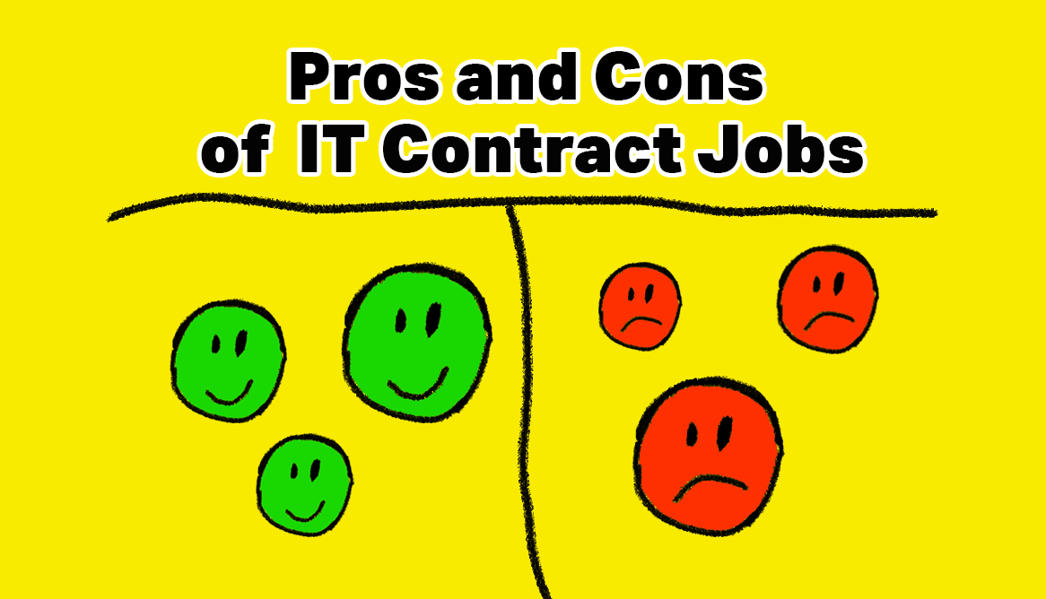 Pros & Cons of IT Contract Jobs