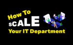 How To Scale Your IT Department And Improve Hiring