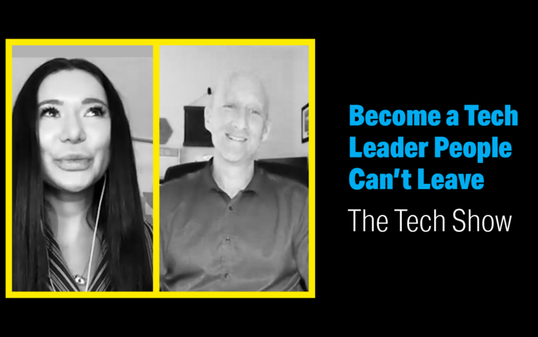 How to Become a Tech Leader People Can't Leave