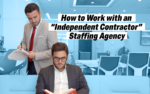 "How does an ""Independent Contractor"" Staffing Agency Work?"