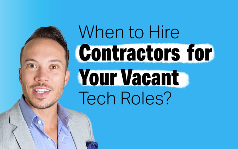 When To Hire Contractors For Your Vacant Tech & IT Jobs