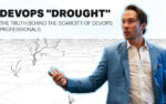 "DevOps ""Drought"" – The Truth Behind the Scarcity of DevOps Professionals"