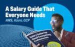 A World-Class Salary Guide Specifically Designed For Cloud Computing Professionals